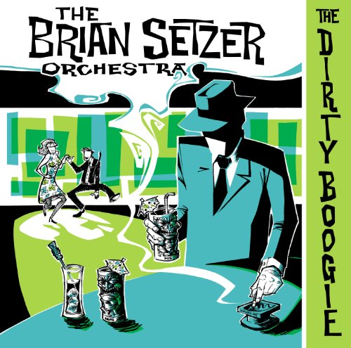 The Dirty Boogie (Brian Setzer Orchestra)