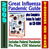 2009 Great Influenza Pandemic Guide, National Pandemic Flu Plan plus H1N1 Swine Flu Toolkit with Technical Medical and Scientific Resources for Health Professionals (Ringbound Book and CD-ROM Set)