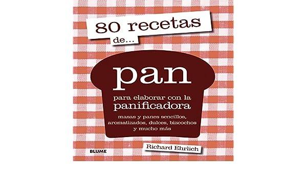 80 recetas de pan para elaborar con panificadora: Varios: 9788416138227: Amazon.com: Books