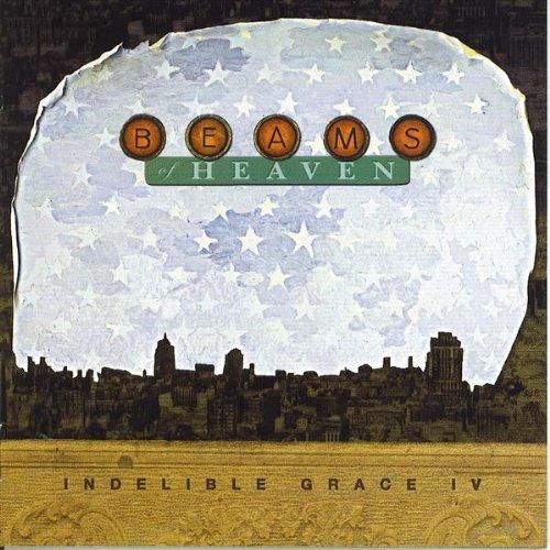 - Beams of Heaven: Indelible Grace IV