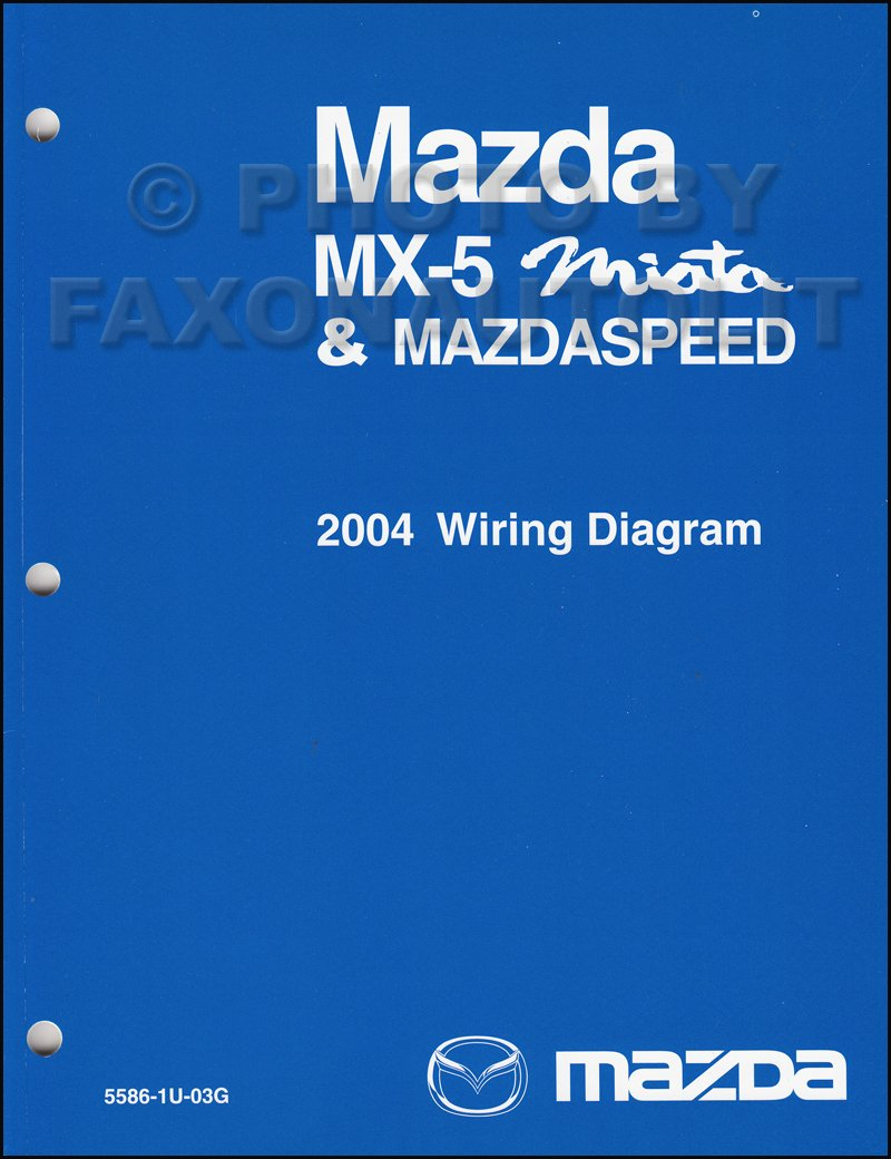 2004 Mazda MX-5 Miata Mazdaspeed Wiring Diagram Manual Original: Mazda:  Amazon.com: Books