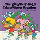The Know-It-Alls Take a Winter Vacation, Peter Lippman, 0385173989