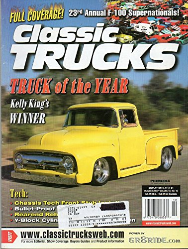 Classic Trucks October 2001 Magazine TRUCK OF THE YEAR: KELLY KING'S 2001 WINNER Full Coverage: 23rd Annual F-100 - Ford Glasses Tim