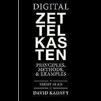 Digital Zettelkasten: Principles, Methods, & Examples (English Edition)