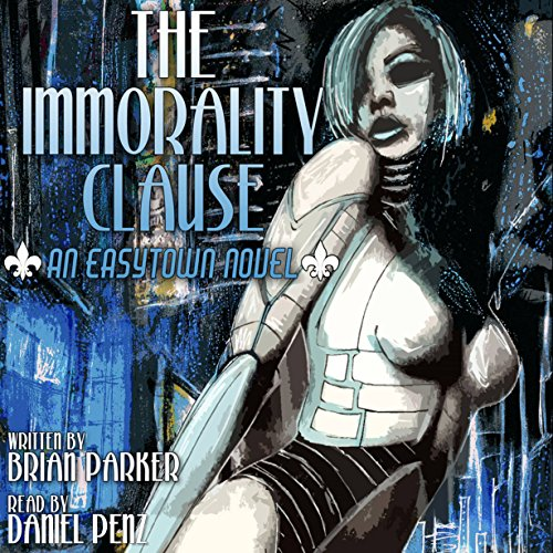 The Immorality Clause: Easytown Novels, Book 1