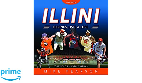 new style 1ac52 f64bf Illini Legends, Lists, and Lore  Mike Pearson  9780252041044  Amazon.com   Books