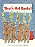 That's Not Santa!, Leonard Kessler, 059032263X