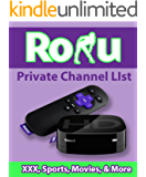 Roku's Uncensored Private Channels List 2014 (English Edition)