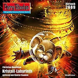 Kristall-Labyrinth (Perry Rhodan 2689) Hörbuch
