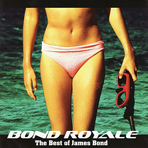 Bond Royale - The Best of Jame...