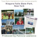 Audio Journeys: Niagara Falls State Park, New York - the USA's Oldest State Park Radio/TV Program by Patricia L. Lawrence Narrated by Patricia L. Lawrence
