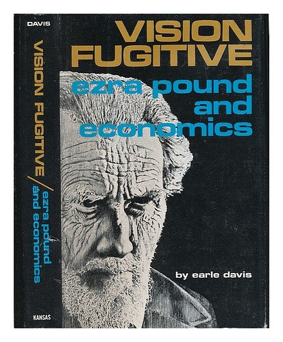 Vision fugitive: Ezra Pound and economics,