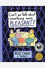 Can't We Talk about Something More Pleasant?: A Memoir