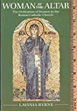 img - for Woman at the Altar: The Ordination of Women in the Roman Catholic Church book / textbook / text book