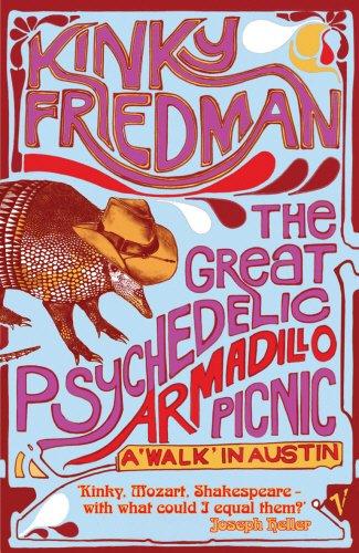 Download Great Psychedelic Armadillo Picnic: A 'Walk' in Austin pdf epub