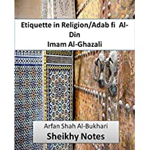 Al-Adab fi Al-Din / Etiquette in Religion (Sheikhy Notes Book 3)