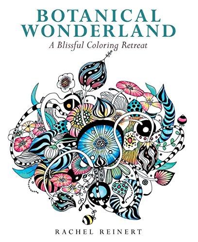 Botanical Wonderland: A Blissful Coloring Retreat [Rachel Reinert] (Tapa Blanda)