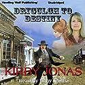 Drygulch to Destiny Audiobook by Kirby Jonas Narrated by Kirby Jonas