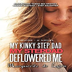 My Kinky Step Dad - My Step Dad Deflowered Me