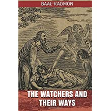 The Watchers and Their Ways