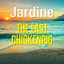 The Last Chickenpig Audiobook by Quintin Jardine Narrated by David Thorpe