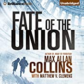 Fate of the Union | Max Allan Collins, Matthew V. Clemens