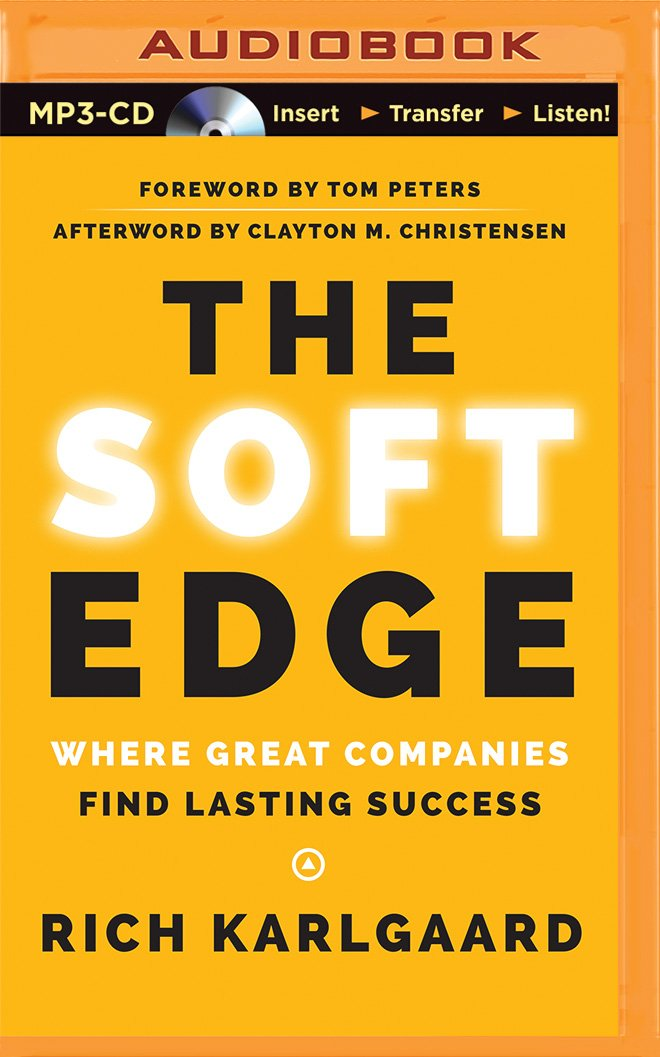 Download The Soft Edge: Where Great Companies Find Lasting Success ebook