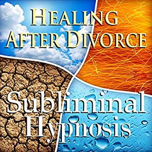 Healing After Divorce Subliminal Affirmations Speech