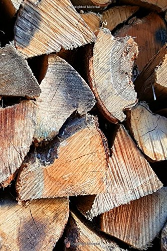 Dry Firewood Journal: (Notebook, Diary, Blank Book) (Nature Photo Journals Notebooks Diaries) pdf