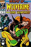 What If? #24 : What If Wolverine Was Lord of the