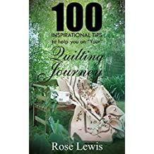 100 Inspirational Tips to help you on YOUR Quilting Journey