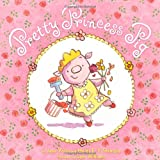 Pretty Princess Pig, Jane Yolen and Heidi E. Y. Stemple, 1442408332