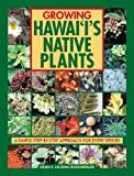 Growing Hawaii's Native Plants, Lilleeng-Rosenberger, Kerrin, 1566477166