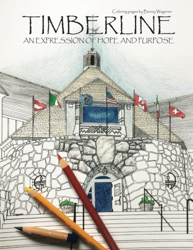 Timberline Lodge:  An Expression of Hope and Purpose: Exquisitely Detailed Coloring Pages - Book 1 (Volume 1)