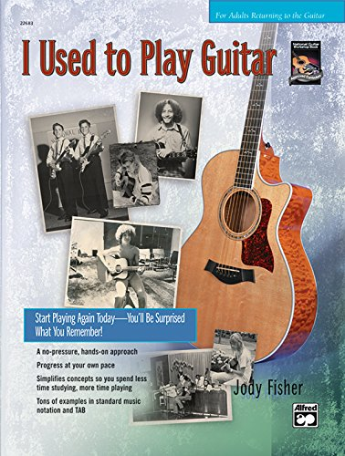 I Used to Play Guitar: Start Playing Again Today -- You'll Be Surprised What You Remember!, Book & CD -  Fisher, Jody, Paperback