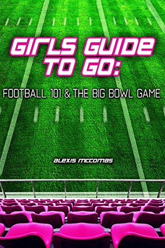 girls guide to go football 101 - 1