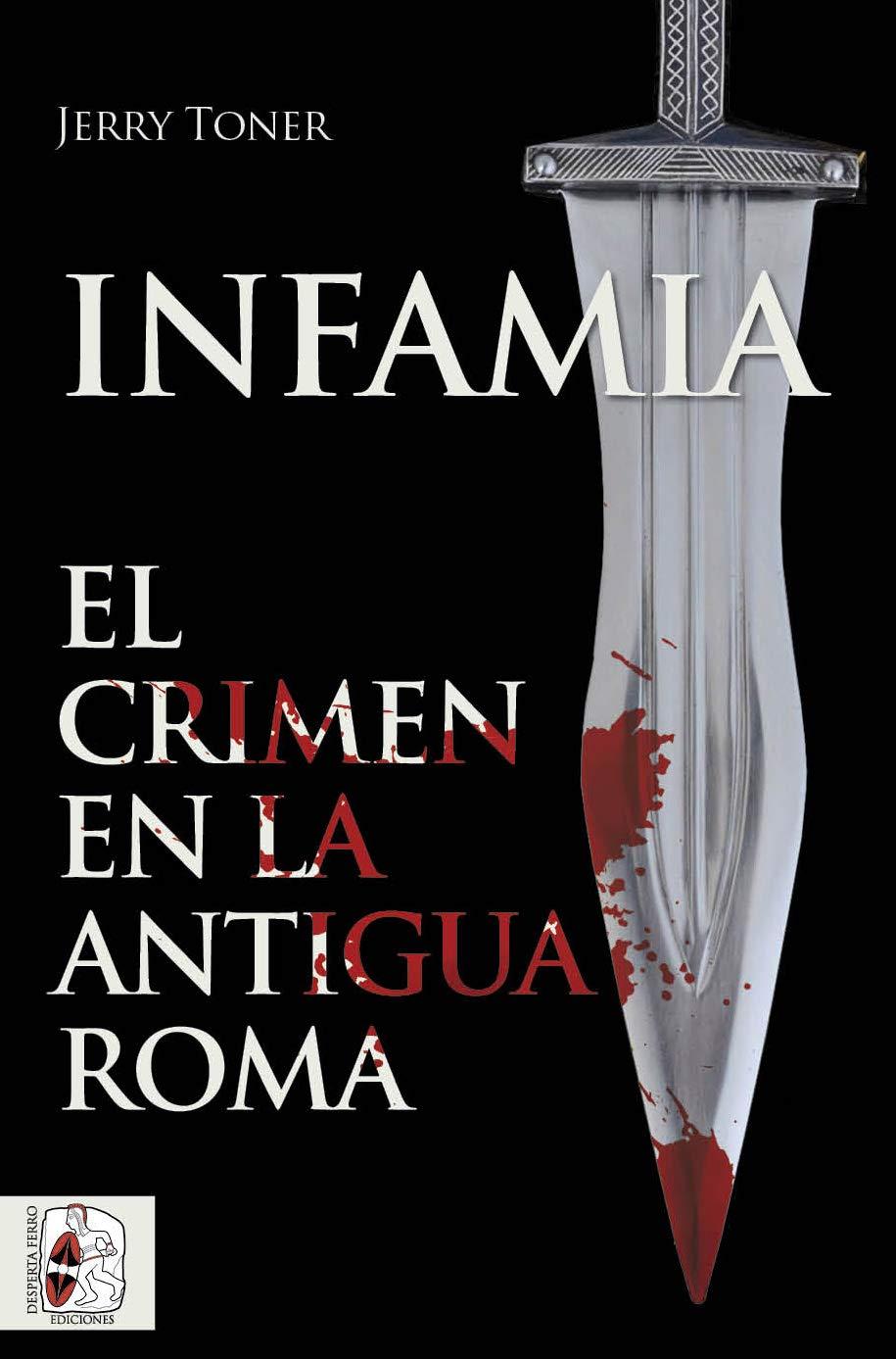 Infamia, el crimen en la antigua Roma Historia Antigua: Amazon.es ...