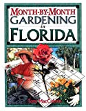 Month-by-Month Gardening in Florida, Tom MacCubbin, 1888608242
