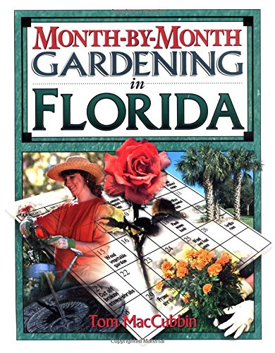 Month-by-Month Gardening in Florida ()