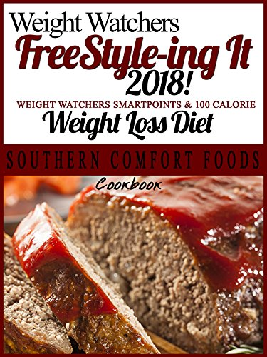 Weight Watchers FreeStyle-ing It 2018! Weight Watchers FreeStyle SmartPoints & 100 Calorie Weight Loss Diet Comfort Foods Cookbook by Susie Trimble