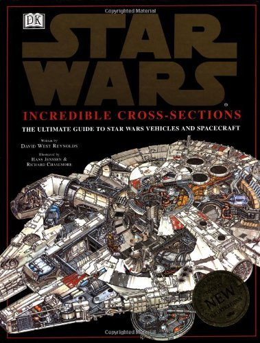 Incredible Cross-Sections of Star Wars: The Ultimate Guide to Star Wars Vehicles and Spacecraft by David Reynolds (1998-10-05)