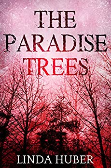 The Paradise Trees by [Huber, Linda]
