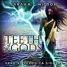 Teeth of the Gods: Unweaving Chronicles, Book 1 Hörbuch von Sarah K. L. Wilson Gesprochen von: Veronica Giguere
