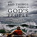 Why Bad Things Happen to God's People: Making Sense of Trials and Tribulations in Your Life Audiobook by Derek Prince Narrated by William Crockett