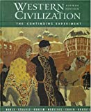 Western Civilization: The Continuing Experiment, Thomas F. X. Noble, Barry Strauss, Duane Osheim, Kristen Neuschel, William Cohen, 0618420924