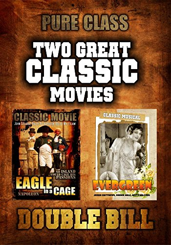 - Classic Movie Double Bill: Eagle in a Cage and Evergreen