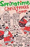 Springtime in Christmas Town, Kathy Elaine Ribble, 1629942847