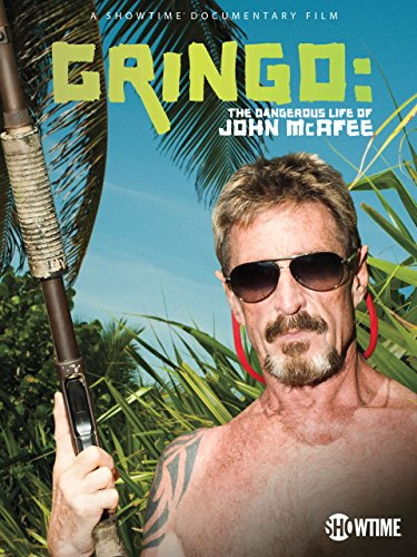 gringo-the-dangerous-life-of-john-mcafee