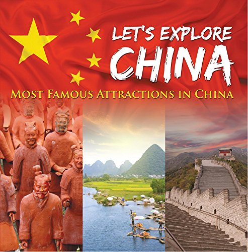 Let's Explore China (Most Famous Attractions in China): China Travel Guide (Children's Explore the World Books)