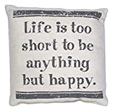 Country House Collection Primitive Sentimental Cotton 8'' x 8'' Throw Pillow (Life is Too Short)